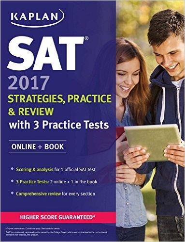 SAT 2017 Strategies, Practice & Review with 3 Practice Tests: Online + Book (Kaplan Test Prep)