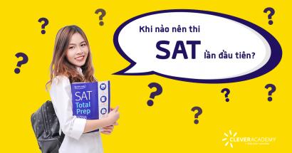 Khi nào nên thi SAT lần đầu tiên?