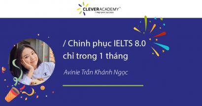 Chinh phục IELTS 8.0 chỉ trong 1 tháng cùng Avinie Trần Khánh Ngọc