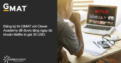 ƯU ĐÃI ĐỘC QUYỀN: Tặng tài khoản Netflix khi đăng ký GMAT với Clever Academy