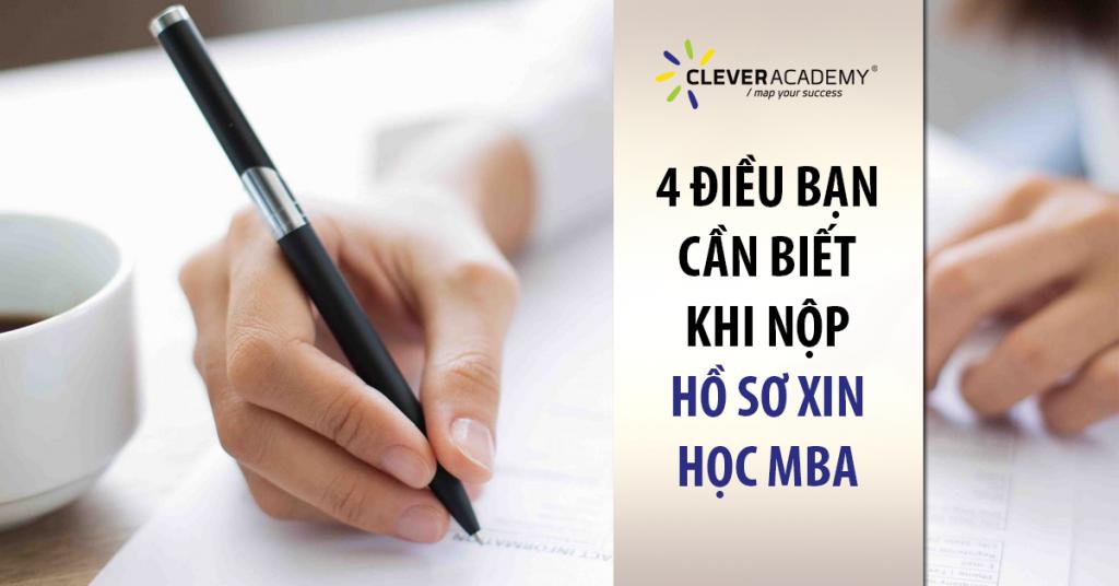 4 ĐIỀU BẠN CẦN BIẾT KHI NỘP HỒ SƠ XIN HỌC MBA