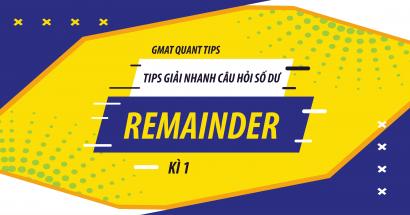 Tips giải nhanh GMAT Quant Remainder - Kì 1