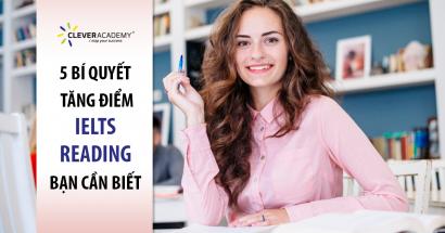 5 Bí quyết tăng điểm IELTS Reading bạn cần biết