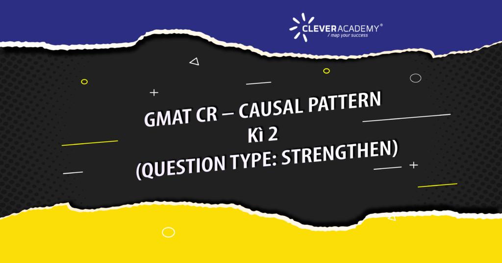 GMAT CR – CAUSAL PATTERN - Kì 2