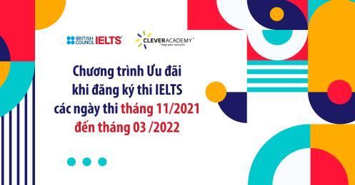 Chương trình Ưu đãi khi đăng ký thi IELTS các ngày thi tháng 11-2021 đến tháng 03-2022