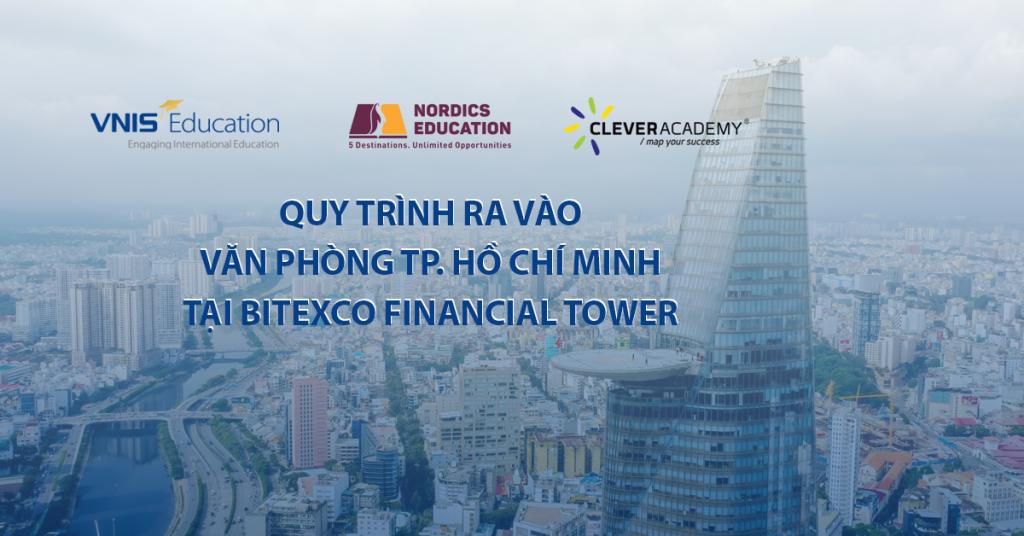 QUY TRÌNH RA VÀO VĂN PHÒNG TP HỒ CHÍ MINH TẠI BITEXCO FINANCIAL TOWER